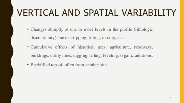 VERTICAL AND SPATIAL VARIABILITY • Changes abruptly at one or more levels in the profile (lithologic discontinuity) due to...