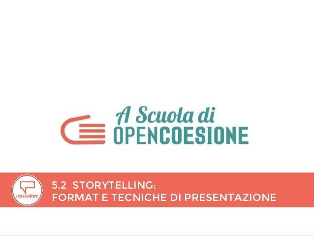 5.2 STORYTELLING: FORMAT E TECNICHE DI PRESENTAZIONE