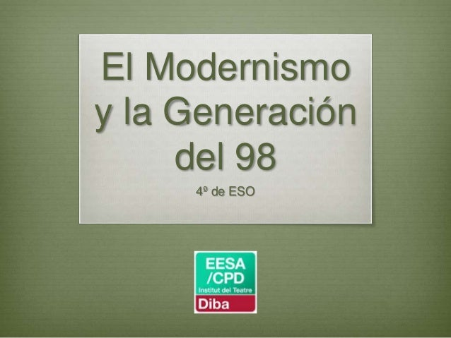 El Modernismo y la Generación del 98 4º de ESO