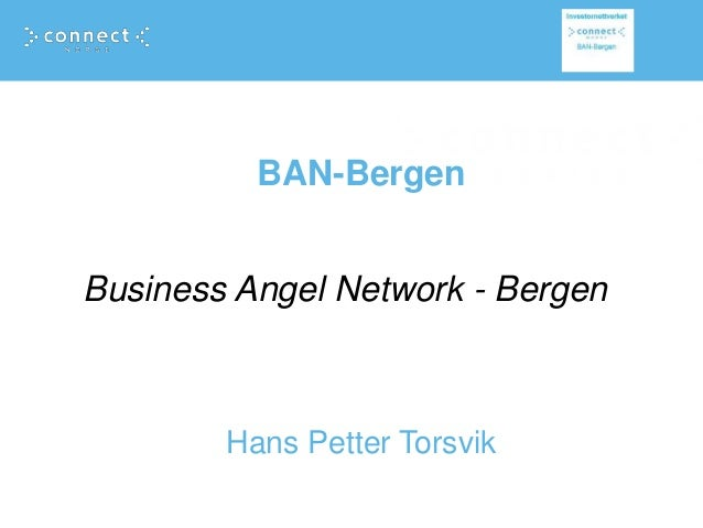 BAN-Bergen Hans Petter Torsvik Business Angel Network - Bergen