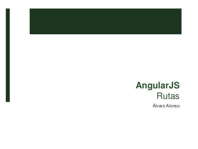 AngularJS Rutas Álvaro Alonso