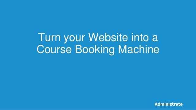 Turn your Website into a Course Booking Machine
