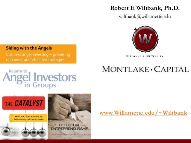 Robert E Wiltbank, Ph.D. wiltbank@willamette.edu www.Willamette.edu/~Wiltbank