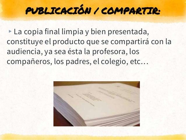 PUBLICACIÓN / COMPARTIR: ▸La copia final limpia y bien presentada, constituye el producto que se compartirá con la audienc...