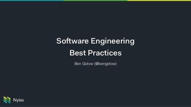 Software Engineering Best Practices Ben Gotow (@bengotow)