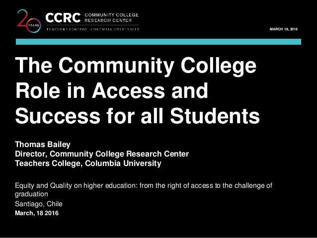 EQUITY AND QUALITY ON HIGHER EDUCATION / MARCH 18, 2016 1 COMMUNITY COLLEGE RESEARCH CENTER MARCH 18, 2016 Thomas Bailey D...