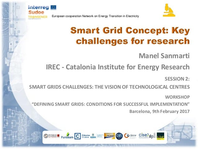 European cooperation Network on Energy Transition in Electricity Manel Sanmarti IREC - Catalonia Institute for Energy Rese...
