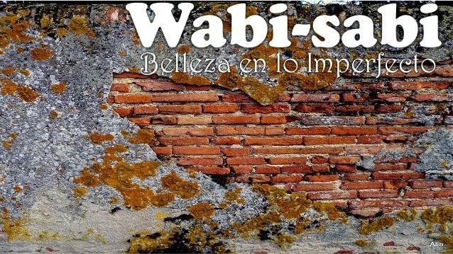Wabi-sabiBelleza en lo Imperfecto