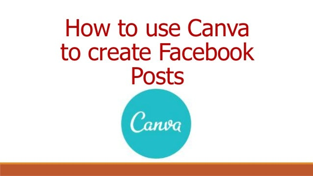 How to use Canva to create Facebook Posts