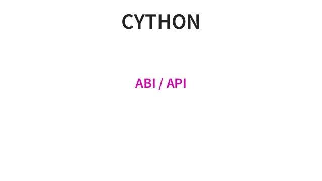 CYTHON ABI/API