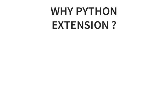 WHYPYTHON EXTENSION?