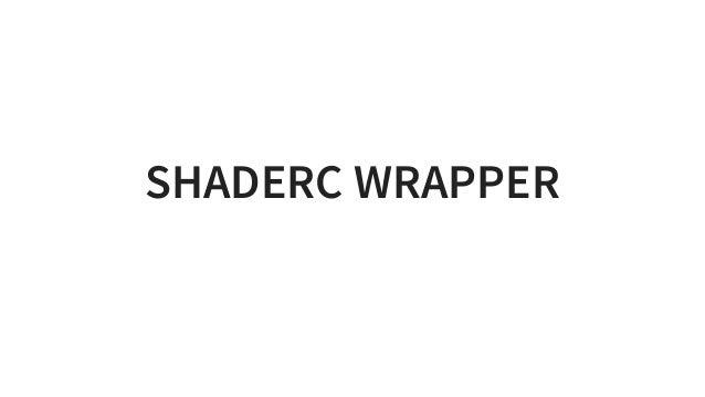 SHADERCWRAPPER