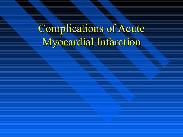 Complications of AcuteComplications of Acute Myocardial InfarctionMyocardial Infarction