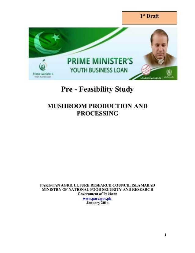 Pre - Feasibility Study MUSHROOM PRODUCTION AND PROCESSING PAKISTAN AGRICULTURE RESEARCH COUNCIL ISLAMABAD MINISTRY OF NAT...