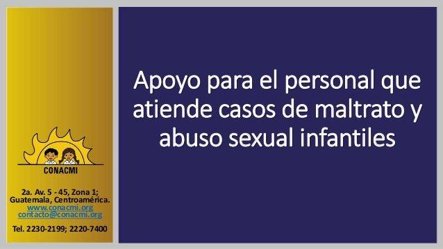 Apoyo para el personal que atiende casos de maltrato y abuso sexual infantiles 2a. Av. 5 - 45, Zona 1; Guatemala, Centroam...