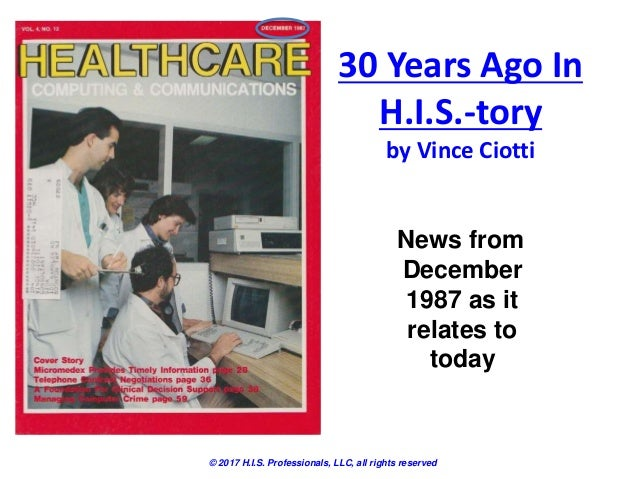30 Years Ago In H.I.S.-tory by Vince Ciotti © 2017 H.I.S. Professionals, LLC, all rights reserved News from December 1987 ...