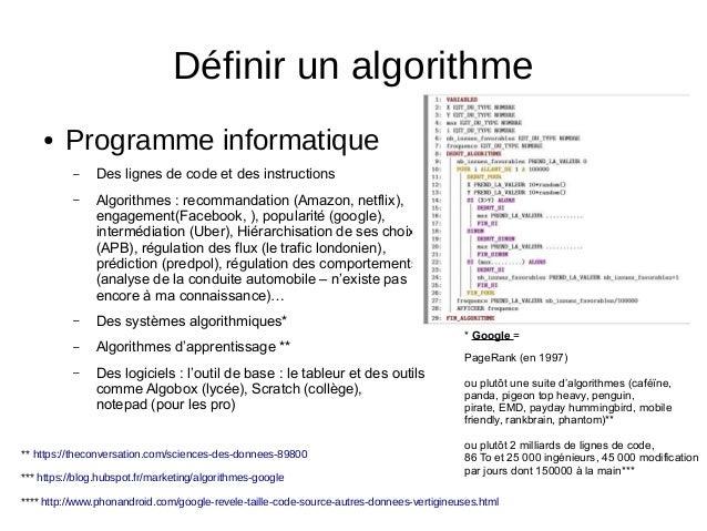 ● Programme informatique – Des lignes de code et des instructions – Algorithmes : recommandation (Amazon, netflix), engage...