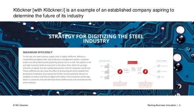 Rocking Business Innovation | 3© NC-Creators Klöckner [with Klöckner.i] is an example of an established company aspiring t...
