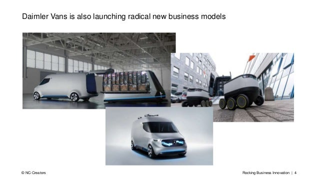 Rocking Business Innovation | 4© NC-Creators Daimler Vans is also launching radical new business models