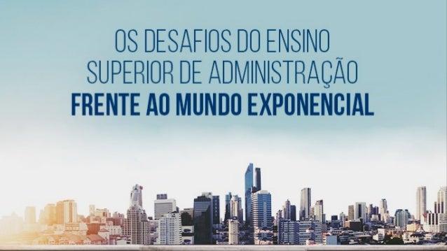 Cenários&TendênciasFoco: Administraçãodo Ensino Superior ADM – Carlos A. Monteiro CRA – 4236