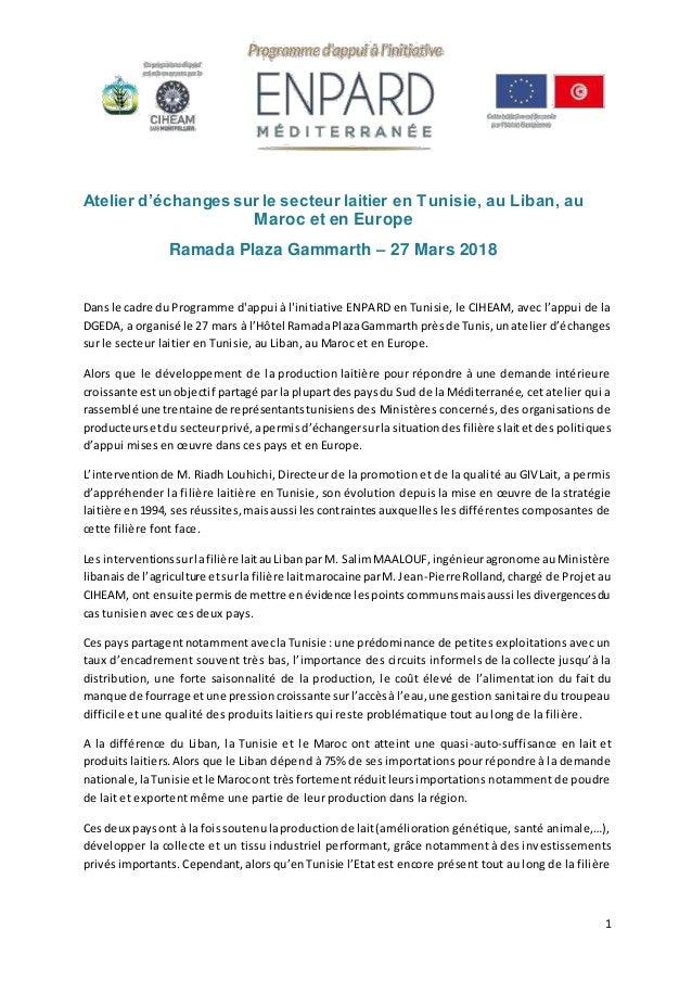 1 Atelier d'échangessur le secteur laitier en Tunisie, au Liban, au Maroc et en Europe Ramada Plaza Gammarth – 27 Mars 201...