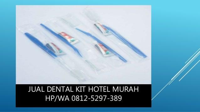 JUAL DENTAL KIT HOTEL MURAH HP WA 0812-5297-389 659265fadf