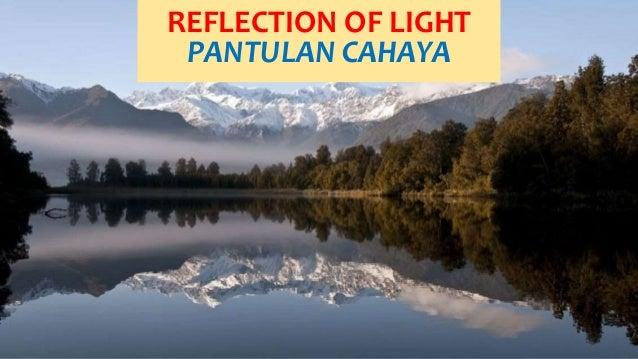 REFLECTION OF LIGHT PANTULAN CAHAYA