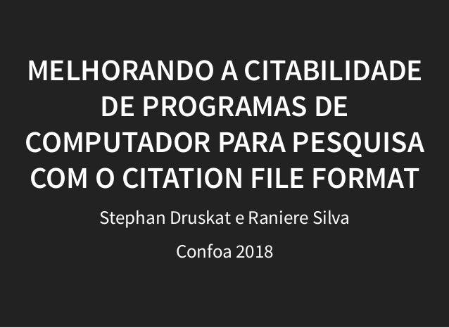 MELHORANDO A CITABILIDADEMELHORANDO A CITABILIDADE DE PROGRAMAS DEDE PROGRAMAS DE COMPUTADOR PARA PESQUISACOMPUTADOR PARA ...