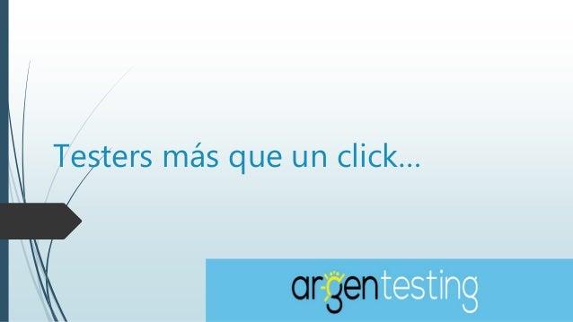Testers más que un click…