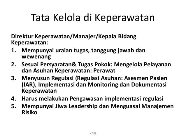 Tata Kelola di Keperawatan Direktur Keperawatan/Manajer/Kepala Bidang Keperawatan: 1. Mempunyai uraian tugas, tanggung jaw...