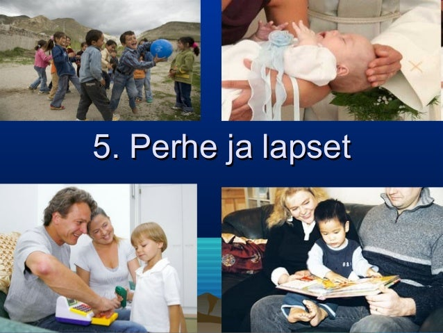 5. Perhe ja lapset5. Perhe ja lapset