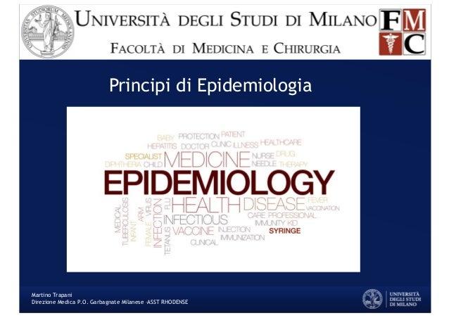 Principi di Epidemiologia Martino Trapani Direzione Medica P.O. Garbagnate Milanese –ASST RHODENSE
