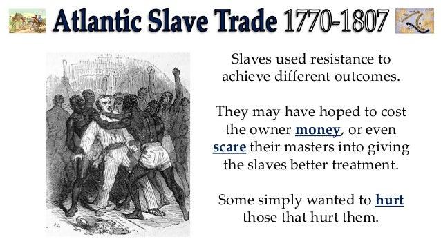 atlantic slave trade - slave resistance Non Violent Resistance Therapy