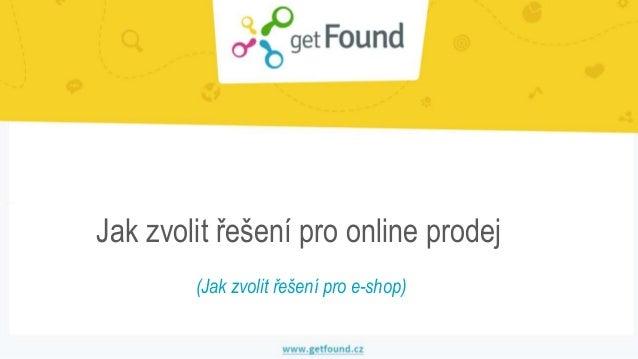 Jak zvolit řešení pro online prodej (Jak zvolit řešení pro e-shop)