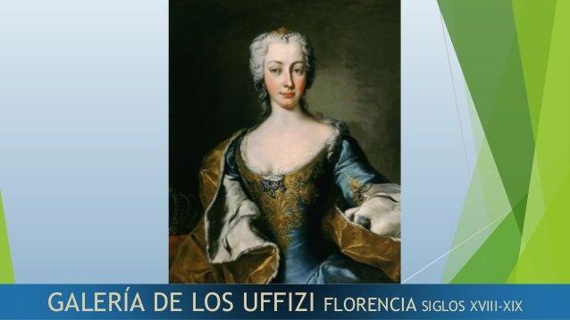 GALERÍA DE LOS UFFIZI FLORENCIA SIGLOS XVIII-XIX