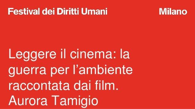 A Scuola di Diritti Umani: Leggere il cinema: la guerra per l'ambiente raccontata dai film  Slide 2