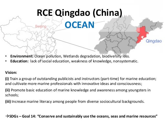 RCE Qingdao (China) OCEAN • Environment: Ocean pollution, Wetlands degradation, biodiversity loss. • Education: lack of so...