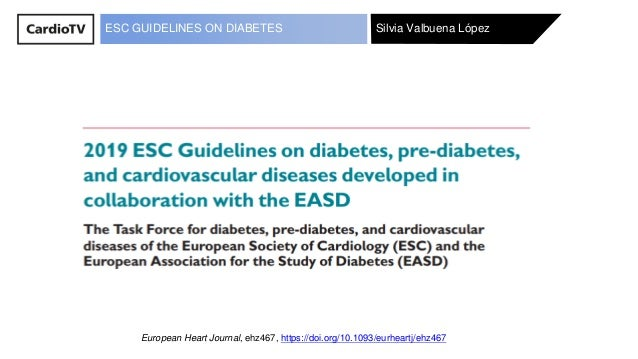 Silvia Valbuena LópezESC GUIDELINES ON DIABETES European Heart Journal, ehz467, https://doi.org/10.1093/eurheartj/ehz467
