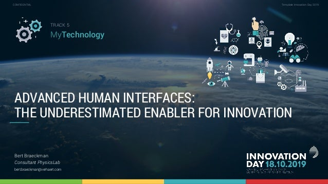 5.2 Advanced human interfaces: the underestimated enabler for innovation 1 CONFIDENTIAL Template Innovation Day 2019CONFID...