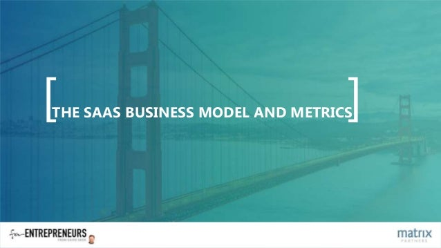 [ ]THE SAAS BUSINESS MODEL AND METRICS