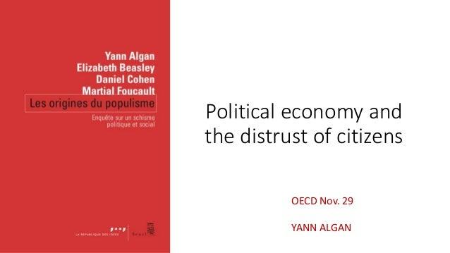 Political economy and the distrust of citizens OECD Nov. 29 YANN ALGAN