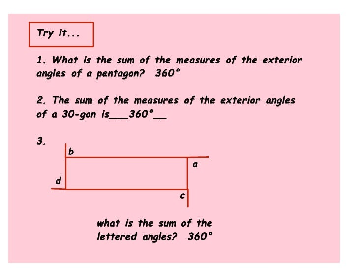 ... Polygons Have EXTERIOR ANGLE SUMS Of 360°; 10.