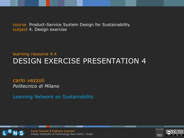 carlo vezzoli Politecnico di Milano Learning Network on Sustainability course   Product-Service System Design for Sustaina...