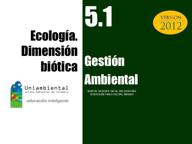 5.1                                           UNIAMBIENTAL OPEN  Ecología.Dimensión    biótica Gestión            Ambienta...