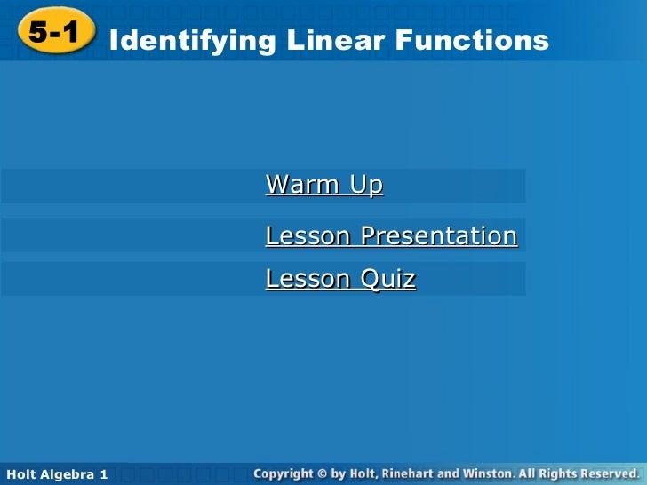 Warm Up Lesson Presentation Lesson Quiz 5-1 Identifying Linear Functions Holt Algebra 1