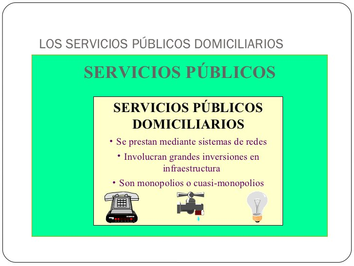 LOS SERVICIOS PÚBLICOS DOMICILIARIOS SERVICIOS PÚBLICOS SERVICIOS PÚBLICOS DOMICILIARIOS <ul><li>Se prestan mediante siste...