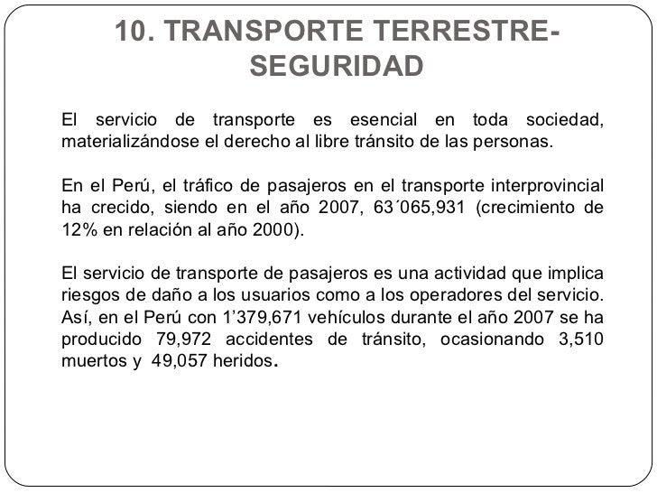 10. TRANSPORTE TERRESTRE- SEGURIDAD El servicio de transporte es esencial en toda sociedad, materializándose el derecho al...