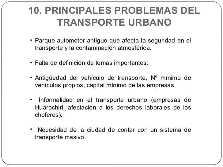 10. PRINCIPALES PROBLEMAS DEL TRANSPORTE URBANO <ul><li>Parque automotor antiguo que afecta la seguridad en el transporte ...
