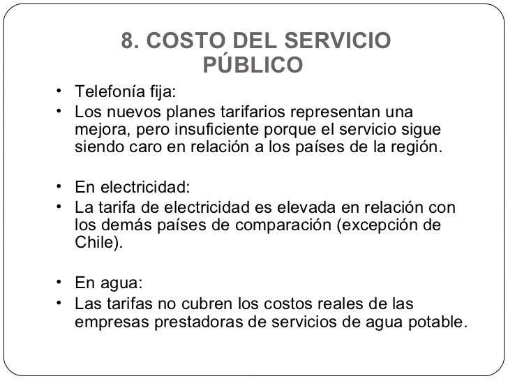 8. COSTO DEL SERVICIO PÚBLICO  <ul><li>Telefonía fija:  </li></ul><ul><li>Los nuevos planes tarifarios representan una mej...