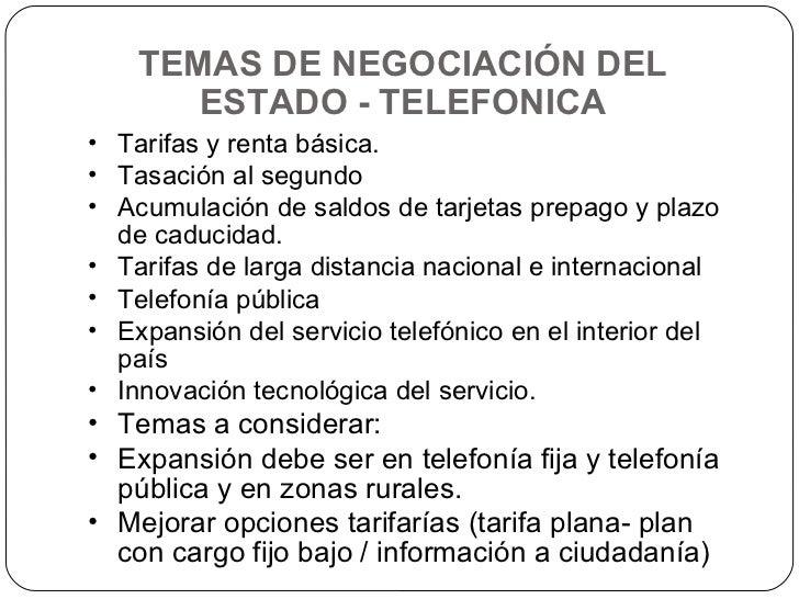 TEMAS DE NEGOCIACIÓN DEL ESTADO - TELEFONICA <ul><li>Tarifas y renta básica. </li></ul><ul><li>Tasación al segundo </li></...